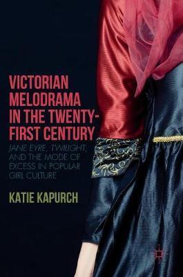 Victorian Melodrama in the Twenty-First Century